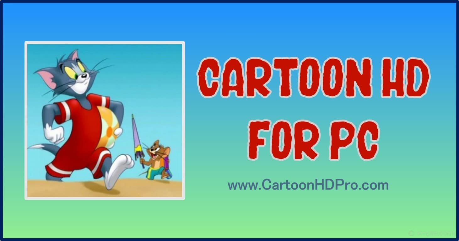 cartoon hd for pc